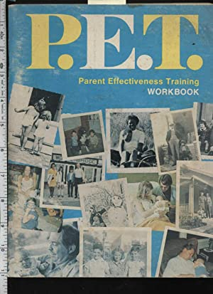 P. E. T. Parent Effectiveness Training : Workbook: Dr. Thomas Gordon