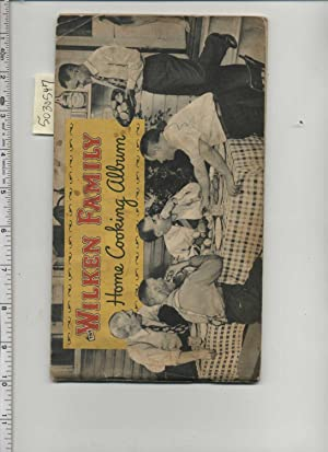 The Wilken Family Home Cooking Album : 1949 Edition : With Just Dozens of the Tastiest Old ...