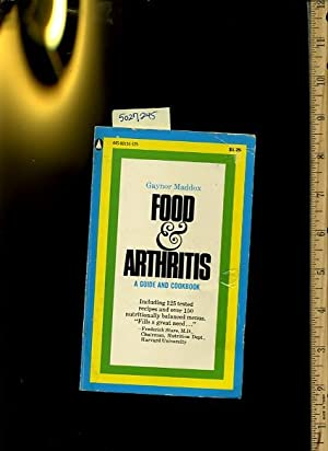 Food and Arthritis : a Guide and Cook Book : Including 125 Tested Recipes and Over 150 ...