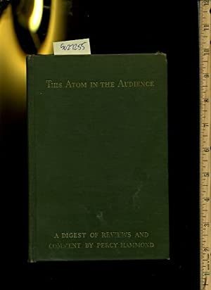 This Atom in Teh Audience : A Digest of reviews and Comment [collection of Short Essays, Criticism ...
