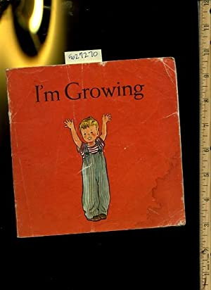 I'm Growing [Pictorial Children's Reader, Learning to: Sara G. Klein