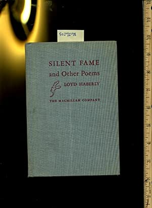 Silent Fame and Other Poems: Loyd Haberly
