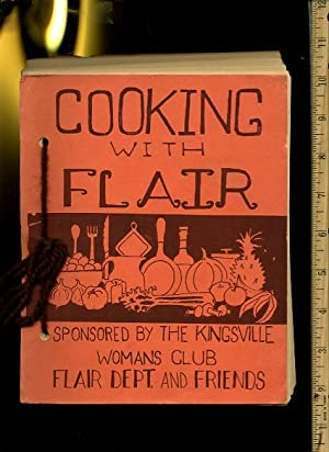 1983 Cooking with Flair : The Kingsville Texas Womans Club Cookbook [A Cookbook / Recipe ...