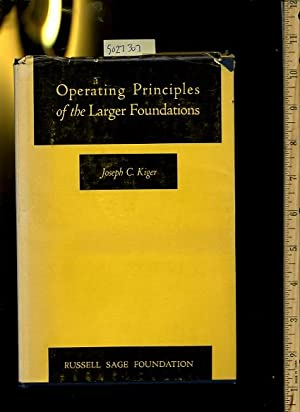 Operating Principles of the Larger Foundations [function of, Diversity of operation, Public Trust, ...