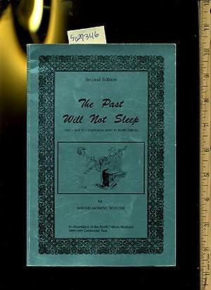 The Past Will Not Sleep : 1920's Adn 30's Depression Years in North Dakota : Second ...