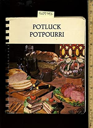 Potluck Potpourri : Recipes Compiled By Womens Ministries Rancho Community Church Temecula ...