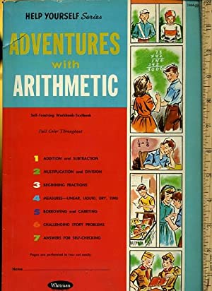 Help Yourself Series : Adventures with Arithmetic : self Teaching Workbook Textbook : Addition ...