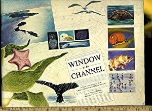 Window to the Channel : A Guide to the Resources of the Channel Islands National Marine Sanctuary [...