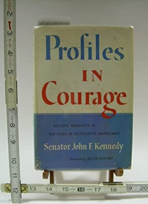profiles in Courage : Decisive moments in: Senator John F.