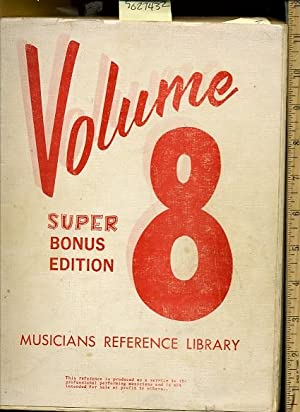 Volume 8 / Eight : Super Bonus Edition : Musicians Reference Library : This Reference is ...