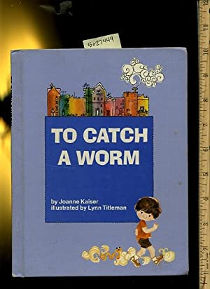 To Catch a Worm [Pictorial Children's Reader, Learning to Read, Skill Building, City Life for ...