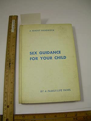Sex Guidance for Your Child : A: Helen I. Driver