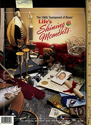The 108th Tournament of Roses : Official Parade Program : Life's Shining Moments [magazine ...
