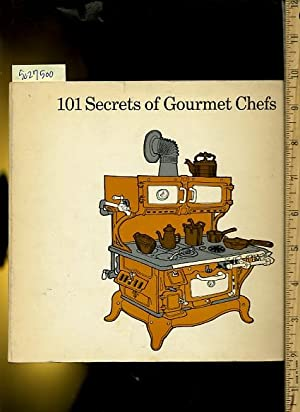 101 / One Hundred One secrets of Gourmet Chefs : Unusual Recipes from Great California ...