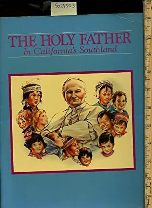 The Holy Father in California's Southland : The Pilgrimage of Pope John Paul Ii Vicar of ...
