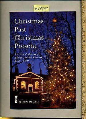 Christmas Past Christmas Present : Four Hundred Years of English Seasonal Customs 1600 to 2000 [...
