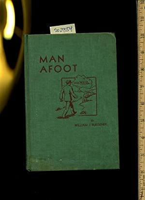 Man A Foot / Afoot : He Walked a Lot Saw a Lot and Wrote a Few Essays and Things: Burtscher, ...