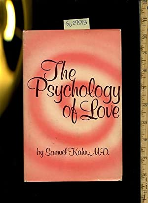 The Psychology of Love [a Book Designed for People Preparing for Marriage, Married Life, Ossining ...