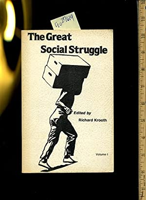 The Great Social Struggle : Volume I [Critical / Practical Study ; Review Reference ; Biographical ...