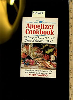 Appetizer Cookbook : The Complete Round the World Hors D'oeuvres Book : Hundreds of Exotic ...