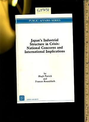 Japan's / Japans Industrial Structure in Crisis : National Concerns and International ...