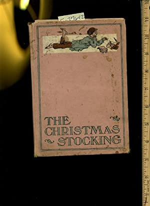 The Christmas Stocking: Elizabeth Wetherell ; Author of the Wide Wide World / J. H. Willard ...