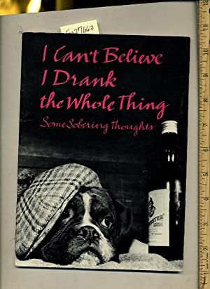 I Can't Believe I Drank the Whole Thing : Some Sobering Thoughts [poetry That Associates ...