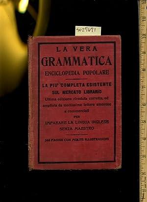 La Vera Grammatica Enciclopedia Popolare La Piu Completa Esistente Sul Mercato Librario Ultima ...