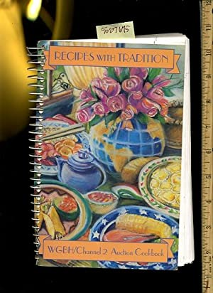 Recipes with Tradition : WGBH / W G B H Channel 2 / Two Auction Cookbook [A Cookbook &#...