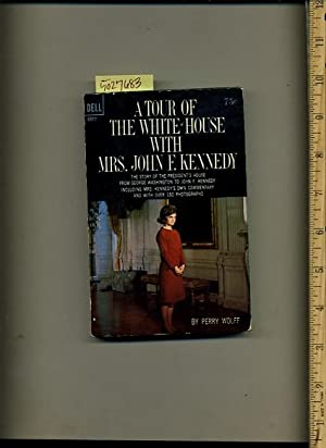 A Tour of the White House with Mrs. John F. Kennedy [slice of American History, History of the ...