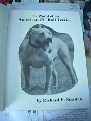 World of the American Pit Bull Terrier [oversized Pictorial Biography of the Breed, Care, Dog ...