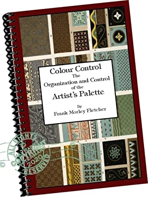 Colour Control : The Organization and Control: Fletcher, Frank Morley