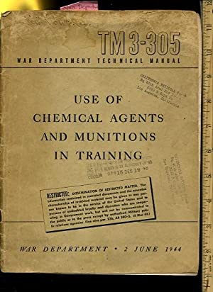 Use of Chemical Agents and Munitions in Training : War Department 2 June 1944 : Restricted [...