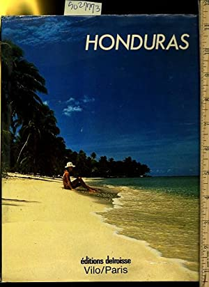 Honduras [Large Tome of Pictorial References to the History and Culture to the country]: Edgardo ...