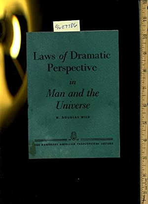 Laws of Dramatic Perspective in Man and the Universe : The Honorary American Theosophical Lecture ...