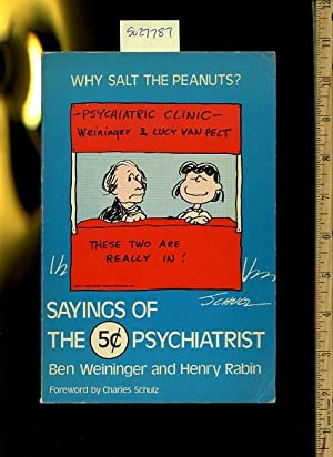 Why Salt the Peanuts : Sayings of: Ben Weininger and