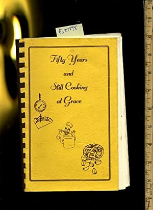 Fifty / 50 years and Still Cooking at Grace [A Cookbook / Recipe Collection / ...