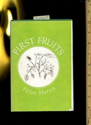 First Fruits [A Collection of Poems, Storys and Essays, Practical Applications of Christian ...