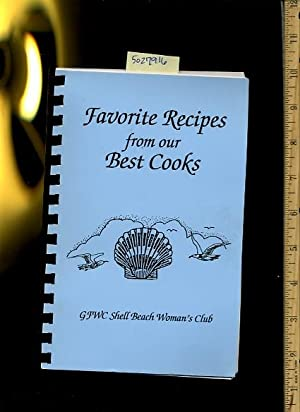 Favorite Recipes from Our Best Cooks [A Cookbook / Recipe Collection / Compilation of ...