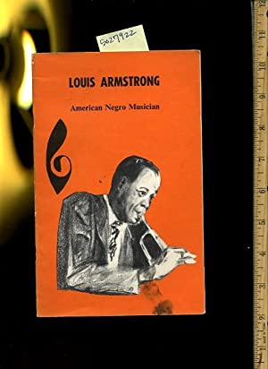 Louis Armstrong : American Negro Musician [biography, Black American culture]: Nicholas P. ...