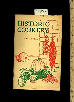 Historic Cooking [New Mexico Recipes, A Cookbook / Recipe Collection / Compilation of ...