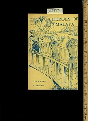 Heroes of Malaya [Juvenile Biography / Children's Reading Book]: Ann and Cyril Parkinson