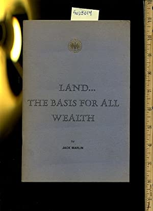 Land : The Basis for All Wealth [Real Estate as a Solid resource in Growing Your Own Personal ...