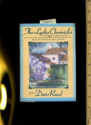 The Lydia Chronicles : In which a Sixty Something Widow Drives in to the Sunset Finds Romance and ...