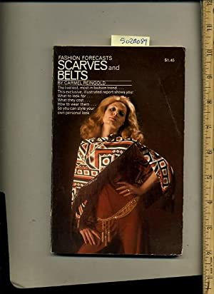 Fashion Forecasts Scarves and Belts [classic 1970s guide to Fashion, Coutour, Trends, How to Wear ...