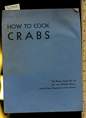 How to Cook Crabs [A Cookbook /: Dorothy M. Robey
