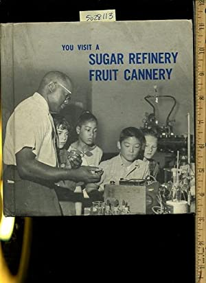 You Visti a Sugar Refinery Fruit Cannery [Pictorial Children's Reader, Learning to Read, Skill ...