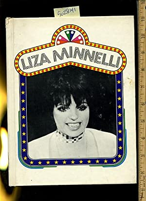 Liza Minnelli [Juvenile Biography of the Famous Hollywood Star and Her Famous Movie Family, ...