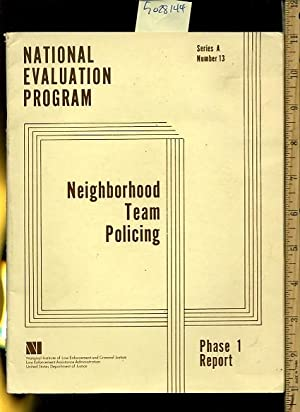 National Evaluation Program : Neighborhood Team Policing : Phase 1 Report : Series A Number 13 [...