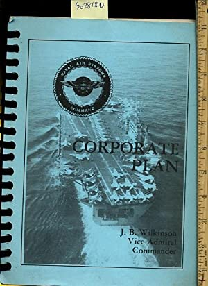 Naval Air Systems Command : Corporate Plan [Military Pictorial of Airplanes, Statistical Data, ...